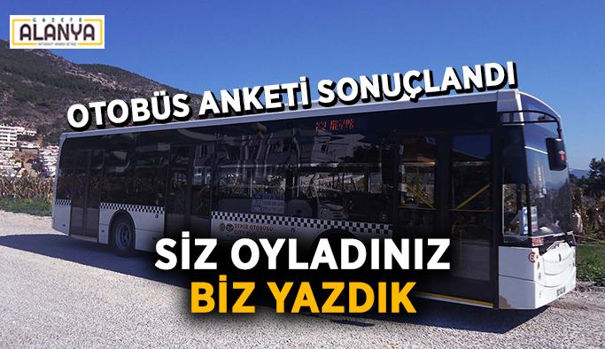 Siz oyladınız, biz yazdık: Otobüs anketi sonuçlandı
