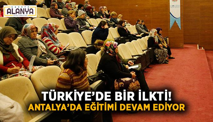 Türkiye'de bir ilkti! Antalya'da eğitim devam ediyor