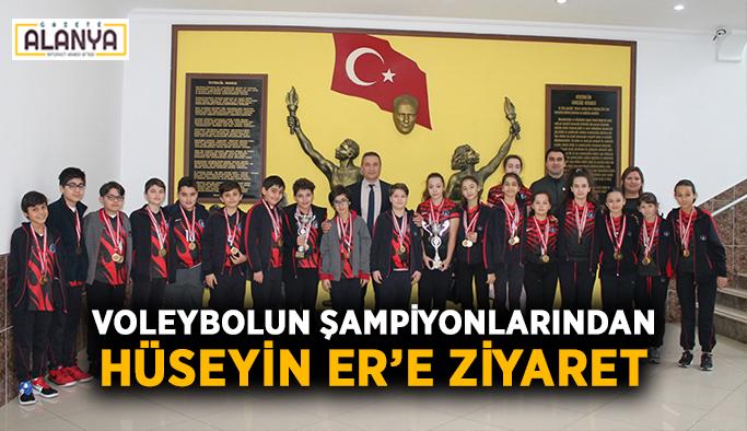 Voleybolun şampiyonlarından Hüseyin Er'e ziyaret