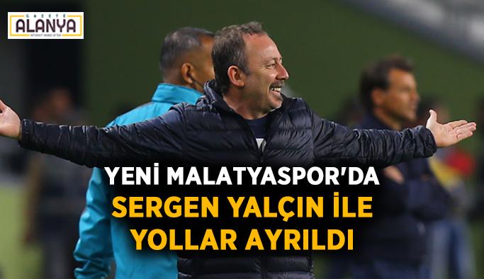 Yeni Malatyaspor'da Sergen Yalçın ile yollar ayrıldı