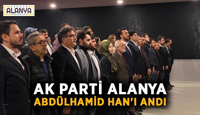 Ak Parti Alanya Abdülhamid Han'ı andı