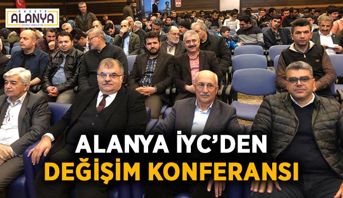 Alanya İYC'den değişim konferansı