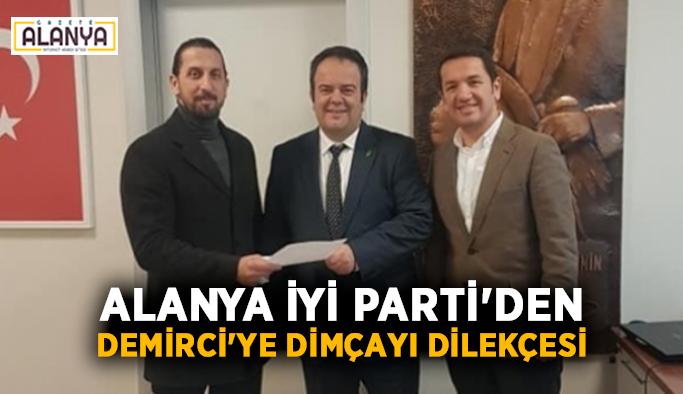 Alanya İYİ Parti'den Demirci'ye Dimçayı dilekçesi