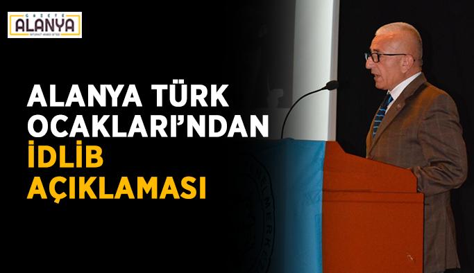 Alanya Türk Ocakları'ndan İdlib açıklaması