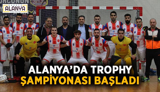Alanya'da Trophy şampiyonası başladı