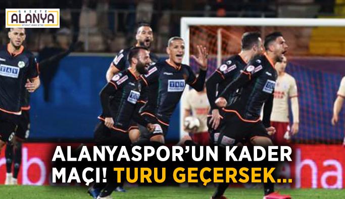 Alanyaspor'un kader maçı! Turu geçersek…