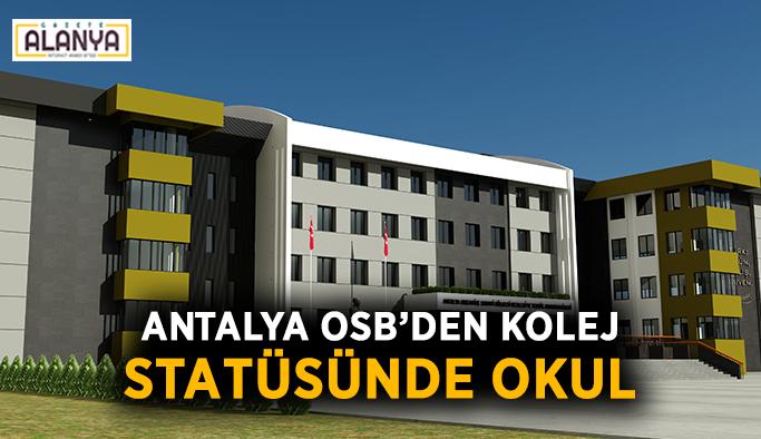 Antalya OSB'den kolej statüsünde okul