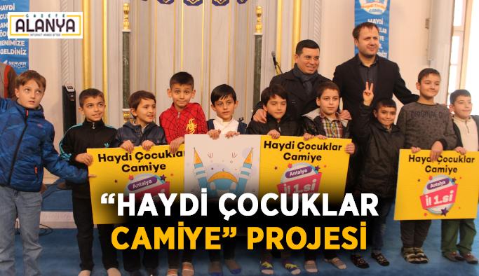"""Antalya'da """"Haydi Çocuklar Camiye"""" projesi"""