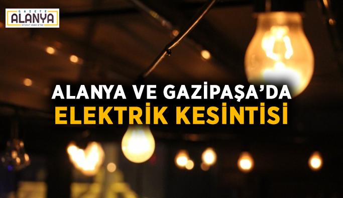 Dikkat! Alanya ve Gazipaşa için elektrik kesintisi