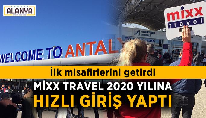 İlk misafirlerini getirdi! Mixx Travel 2020 yılına hızlı giriş yaptı