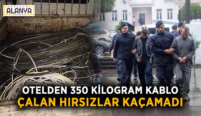 Otelden 350 kilogram kablo çalan hırsızlar kaçamadı