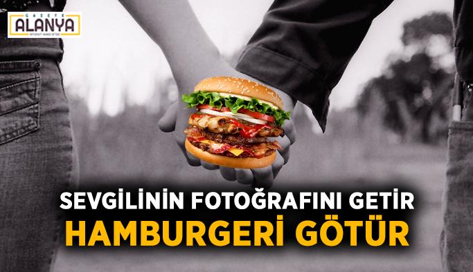 Sevgilinin fotoğrafını getir, hamburgeri götür