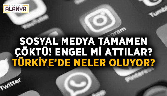 Sosyal medya tamamen çöktü! Engel mi attılar? Türkiye'de neler oluyor?