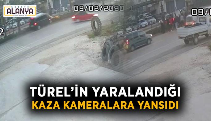 Türel'in yaralandığı kaza kameralara yansıdı