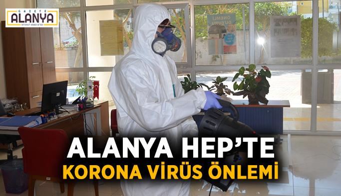 Alanya HEP'te Korona virüs önlemi
