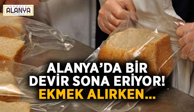 Alanya'da bir devir sona eriyor! Ekmek alırken…