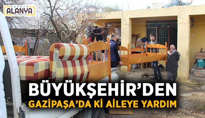 Büyükşehir'den Gazipaşa'da ki aileye yardım