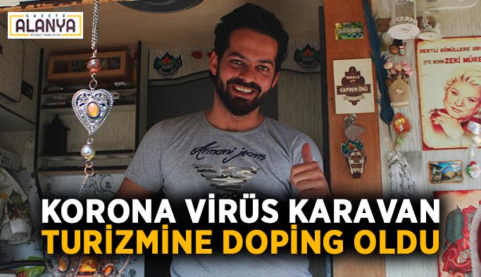 Corona virüs karavan turizmine doping oldu