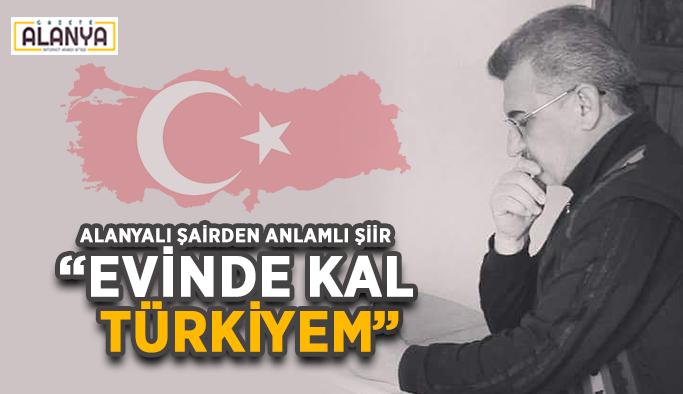 """""""EVİNDE KAL TÜRKİYEM"""""""