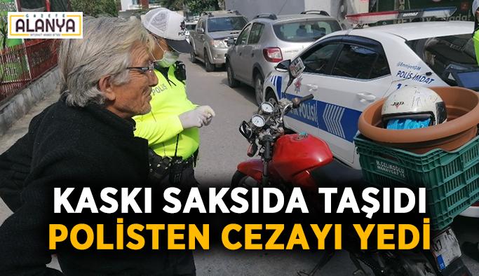 Kaskı saksıda taşıdı, polisten cezayı yedi