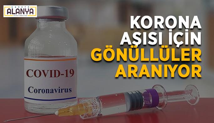 Korona aşısı için gönüllüler aranıyor