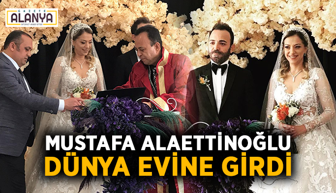 Mustafa Alaettinoğlu dünya evine girdi