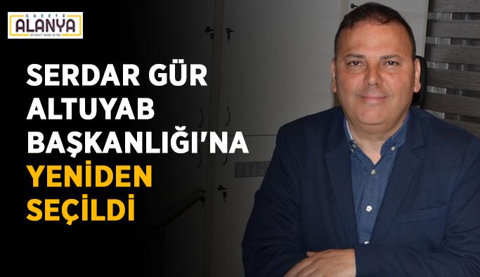 Serdar Gür, ALTUYAB Başkanlığı'na yeniden seçildi