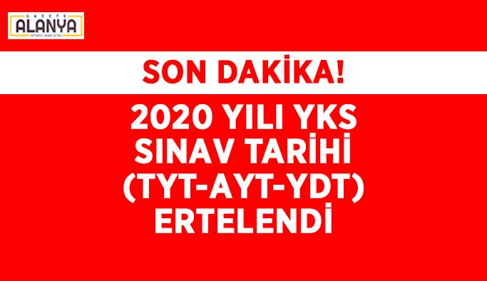 SON DAKİKA! 2020 yılı YKS sınav tarihi (TYT-AYT-YDT) ertelendi