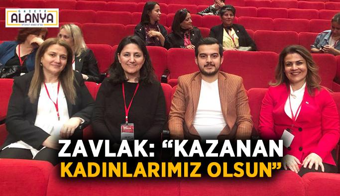 """Zavlak: """"Kazanan kadınlarımız olsun"""""""