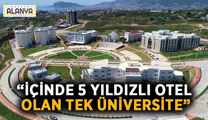 """""""İçinde 5 yıldızlı otel olan tek üniversite"""""""