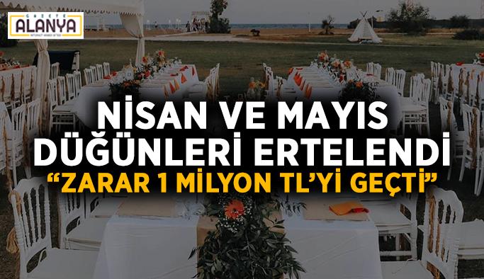"""Nisan ve Mayıs düğünleri ertelendi: """"Zarar 1 milyon TL'yi geçti"""""""