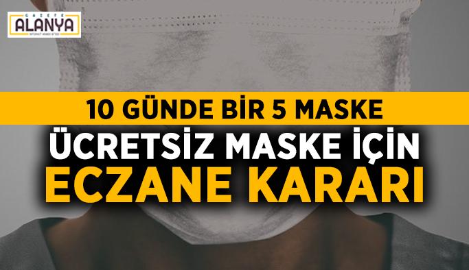 Ücretsiz maske için eczane kararı
