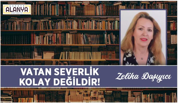 VATAN SEVERLİK KOLAY DEĞİLDİR!