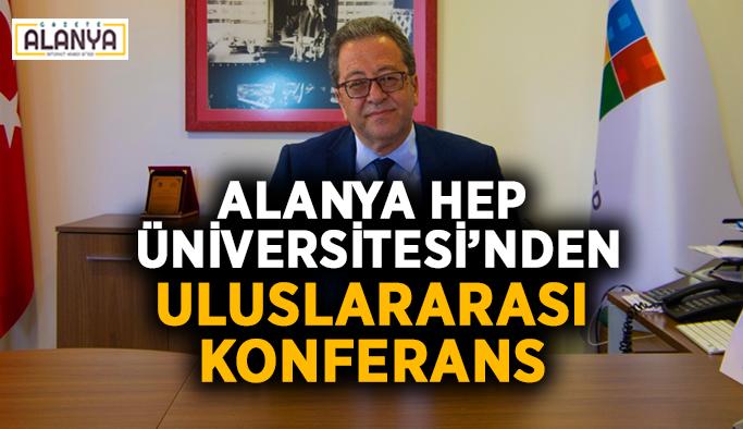 Alanya HEP Üniversitesi'nden Uluslararası Konferans