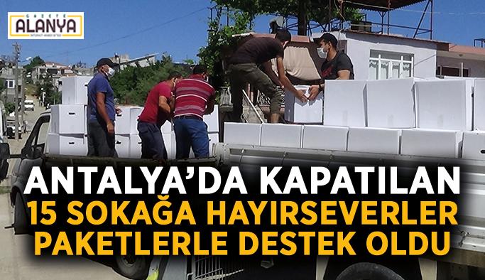 Antalya'da kapatılan 15 sokağa hayırseverler destek oldu