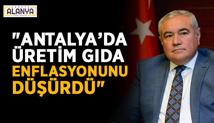 """""""Antalya'da üretim gıda enflasyonunu düşürdü"""""""