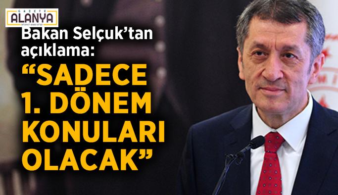 """Bakan Selçuk'tan açıklama: """"Sadece 1. dönem konuları olacak"""""""