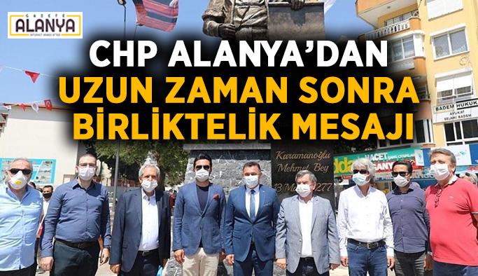 CHP Alanya'dan uzun zaman sonra birliktelik mesajı