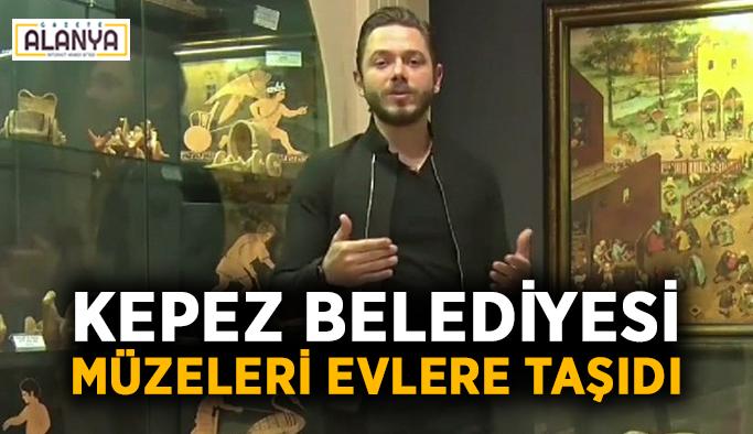 Kepez Belediyesi müzeleri evlere taşıdı