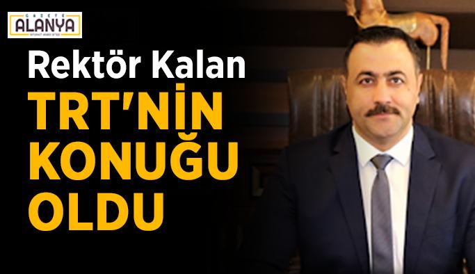 Rektör Kalan TRT'nin konuğu oldu