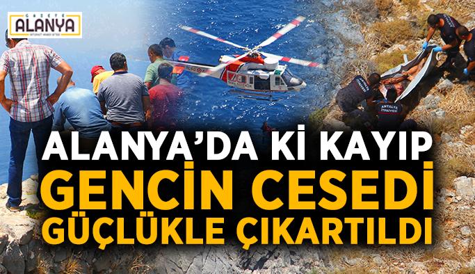 Alanya'da ki kayıp gencin cesedi helikopterle çıkartıldı