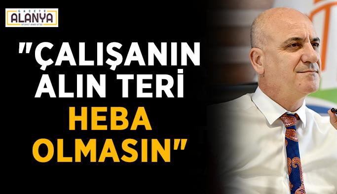 """Antalya OSB Başkanı Bahar: """"Çalışanın alın teri heba olmasın"""""""