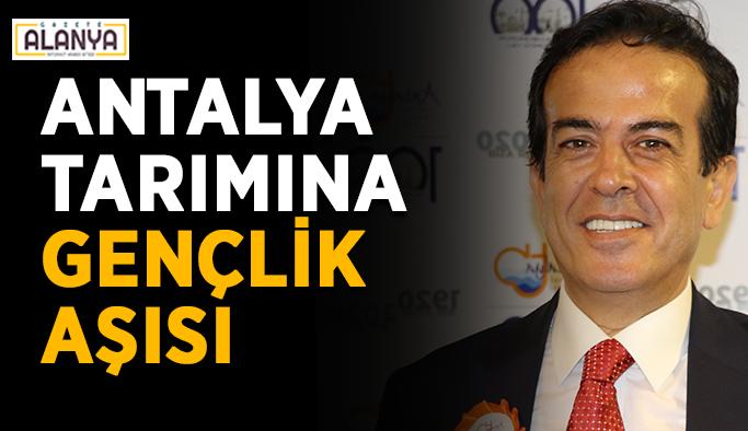 Antalya tarımına gençlik aşısı yapılacak