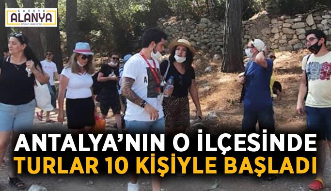 Antalya'nın o ilçesinde turlar 10 kişiyle başladı