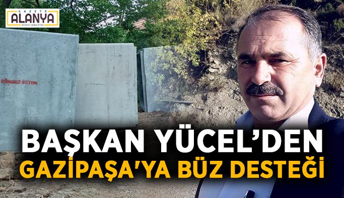 Başkan Yücel'den Gazipaşa'ya büz desteği