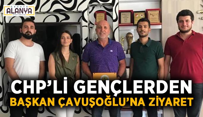 CHP'li gençlerden Başkan Çavuşoğlu'na ziyaret