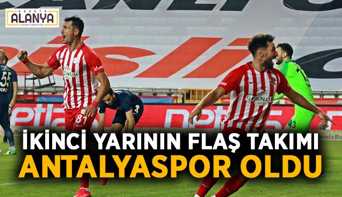 İkinci yarının flaş takımı Antalyaspor oldu