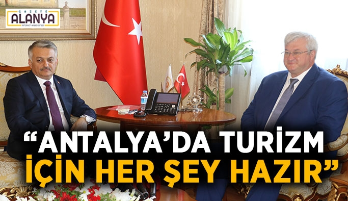 """""""Antalya'da turizm için her şey hazır"""""""