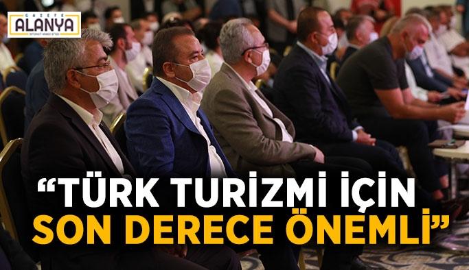 """Başkan Böcek : """"Türk turizmi için son derece önemli"""""""