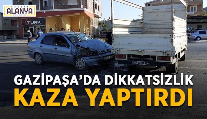 Gazipaşa'da dikkatsizlik kaza yaptırdı